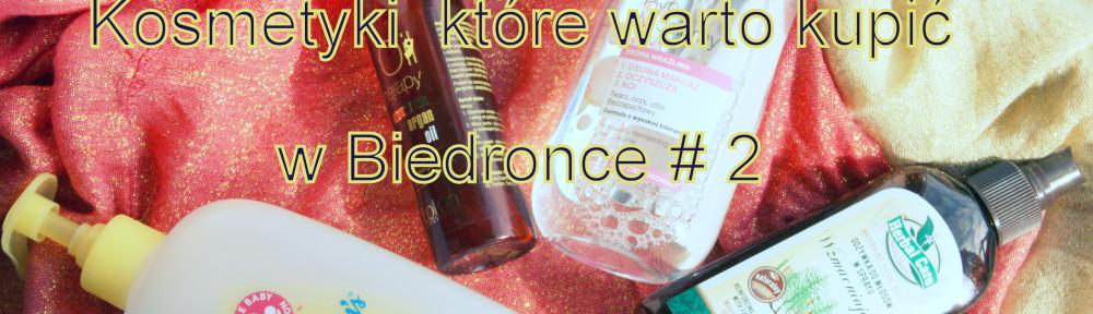 Kosmetyki, które warto kupić w Biedronce