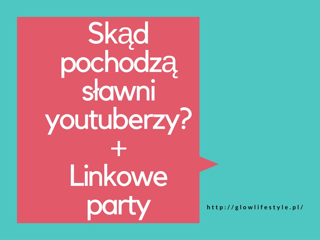 skąd pochodzą sławni youtuberzy?