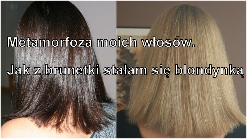 Metamorfoza moich włosów, czyli jak z brunetki stałam się blondynką